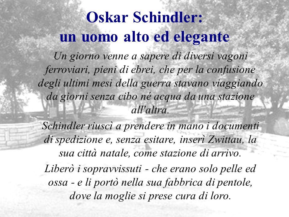 Oskar Schindler: un uomo alto ed elegante