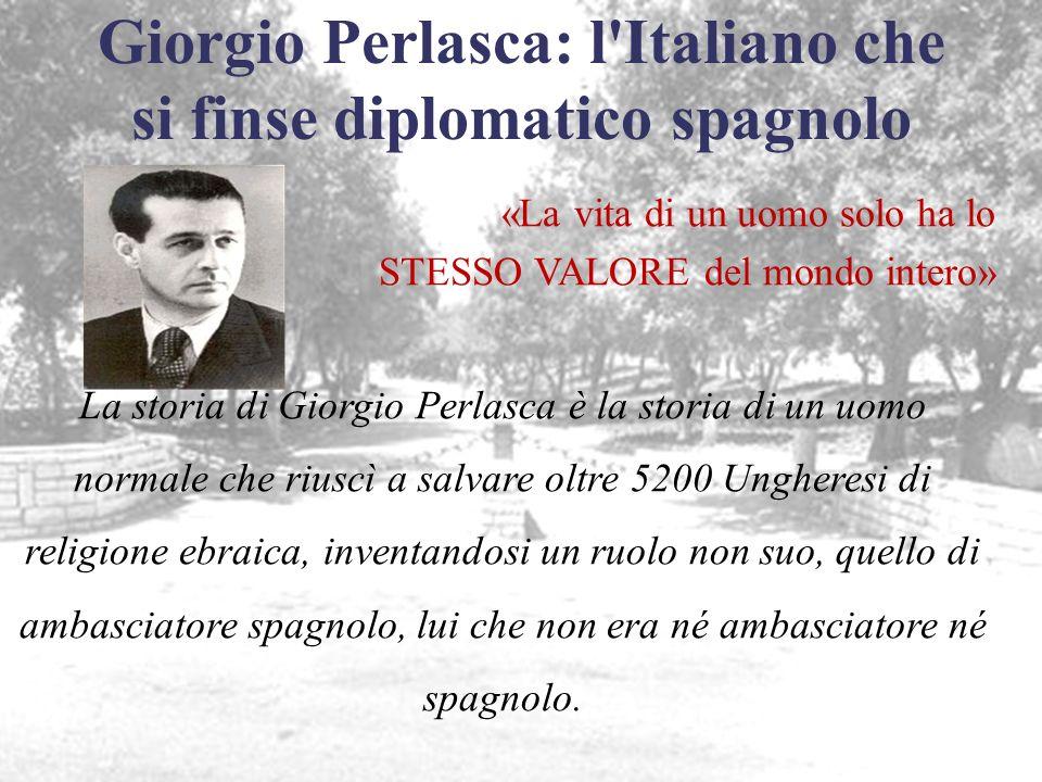 Giorgio Perlasca: l Italiano che si finse diplomatico spagnolo