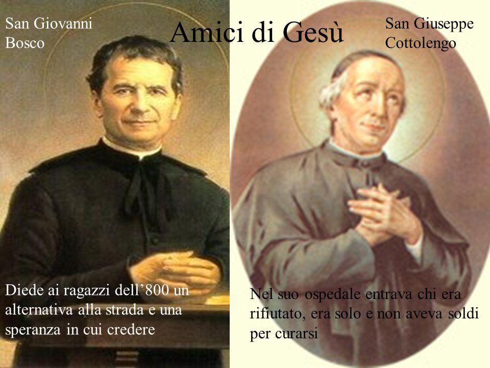 Amici di Gesù San Giovanni Bosco San Giuseppe Cottolengo