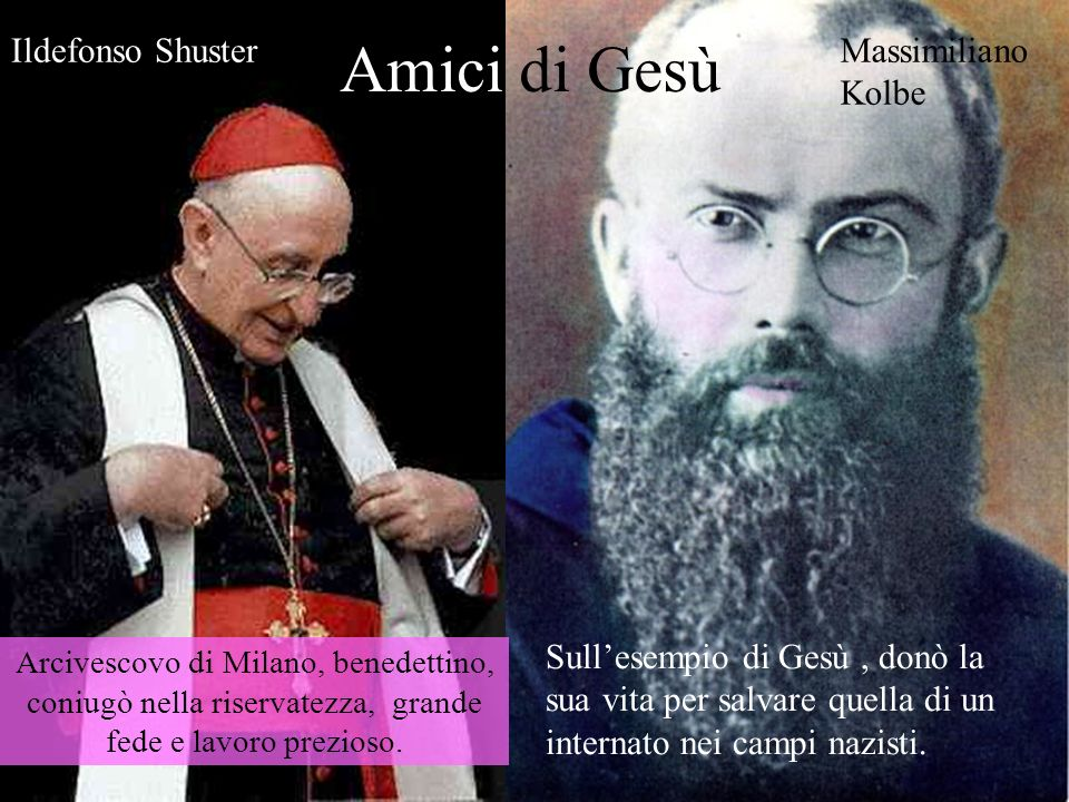 Amici di Gesù Ildefonso Shuster Massimiliano Kolbe