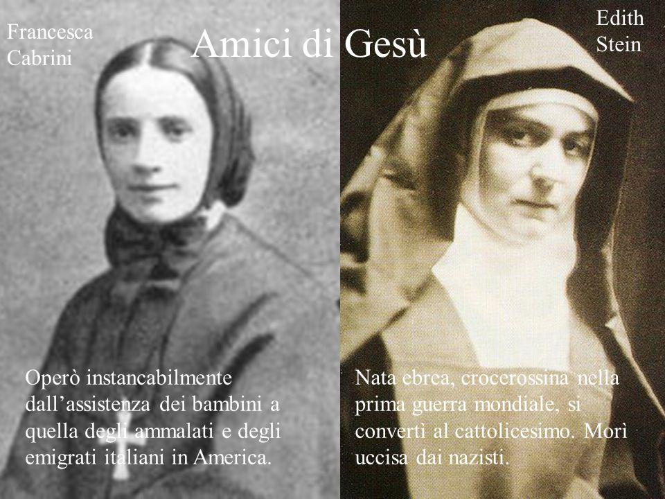 Amici di Gesù Edith Stein Francesca Cabrini