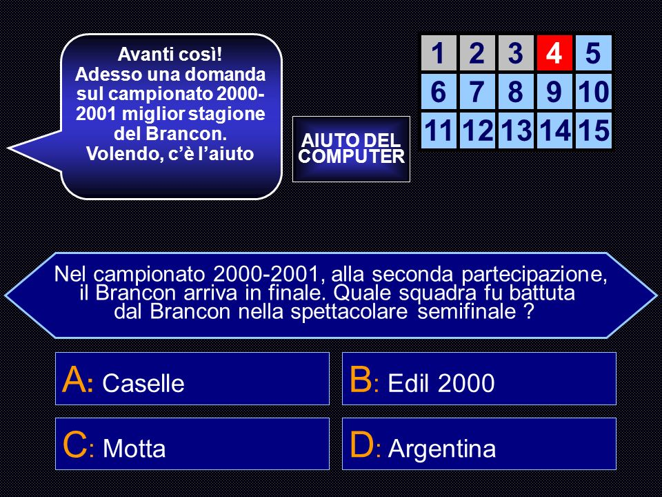 A: Caselle B: Edil 2000 C: Motta D: Argentina 1 2 3 4 5 6 7 8 9 10 11