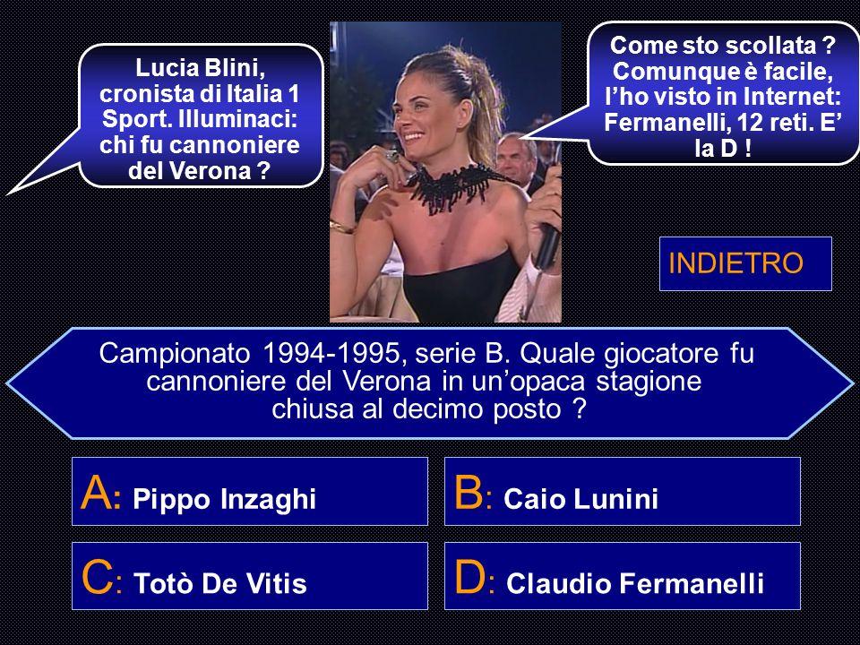 A: Pippo Inzaghi B: Caio Lunini C: Totò De Vitis D: Claudio Fermanelli