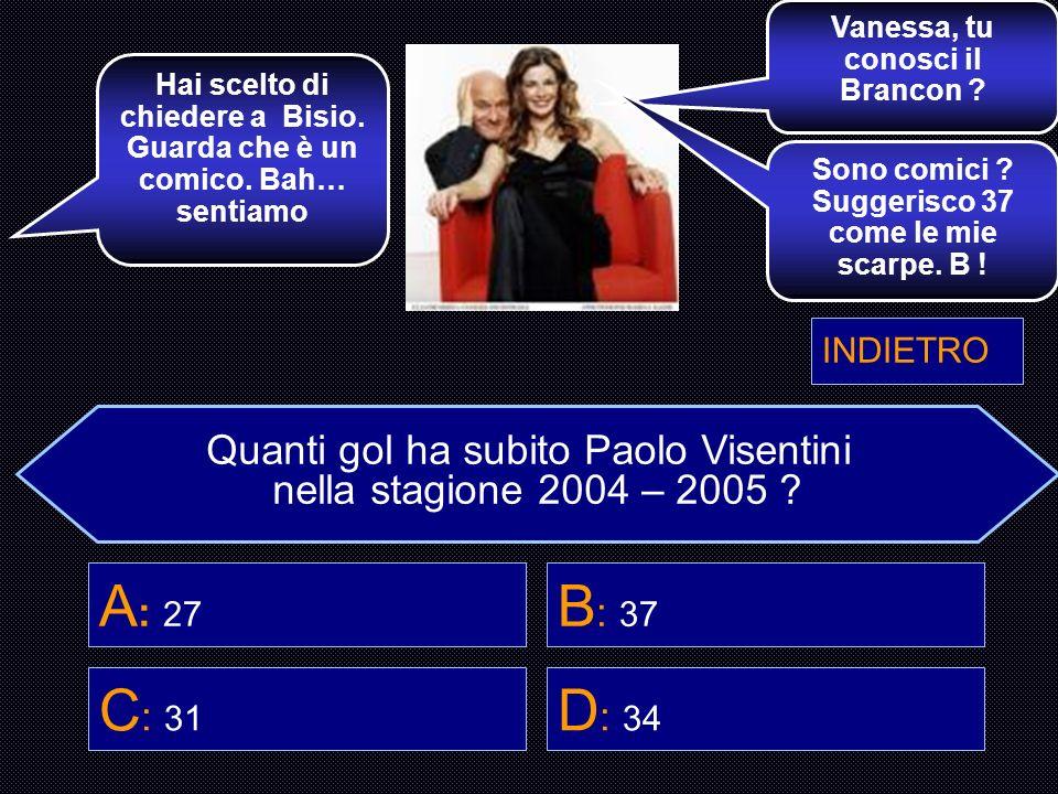 A: 27 B: 37 C: 31 D: 34 Quanti gol ha subito Paolo Visentini