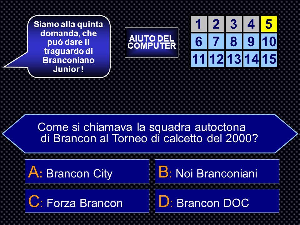 A: Brancon City B: Noi Branconiani C: Forza Brancon D: Brancon DOC 1 2