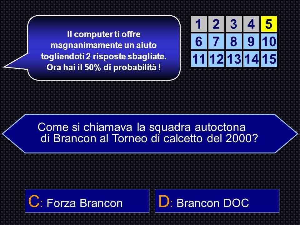 C: Forza Brancon D: Brancon DOC 1 2 3 4 5 6 7 8 9 10 11 12 13 14 15