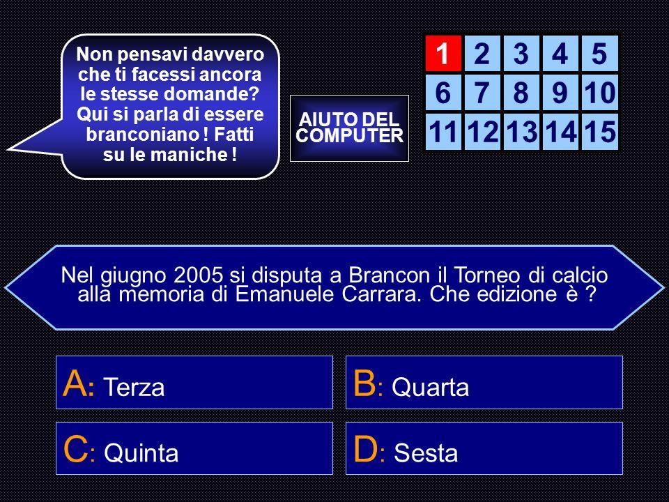 A: Terza B: Quarta C: Quinta D: Sesta 1 2 3 4 5 6 7 8 9 10 11 12 13 14