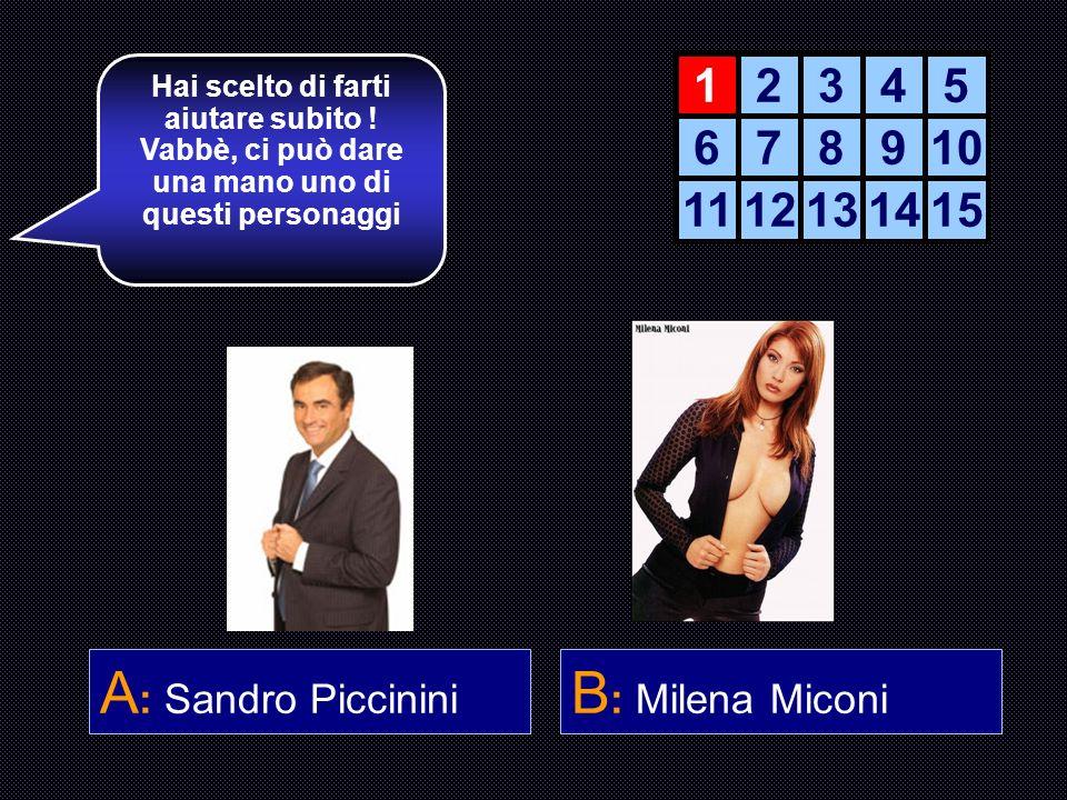 A: Sandro Piccinini B: Milena Miconi 1 2 3 4 5 6 7 8 9 10 11 12 13 14