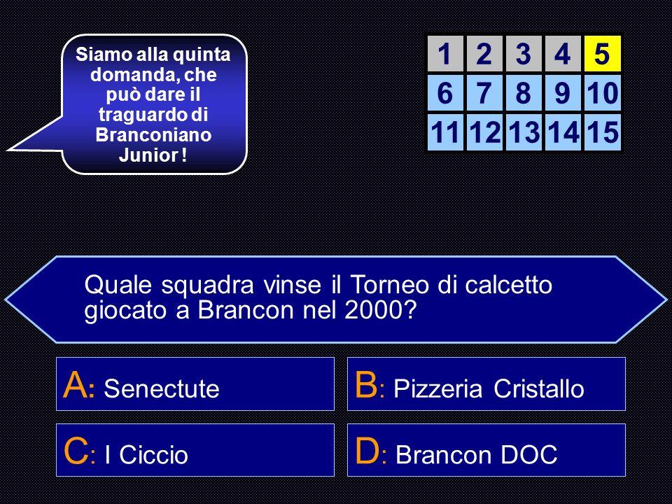 A: Senectute B: Pizzeria Cristallo C: I Ciccio D: Brancon DOC 1 2 3 4