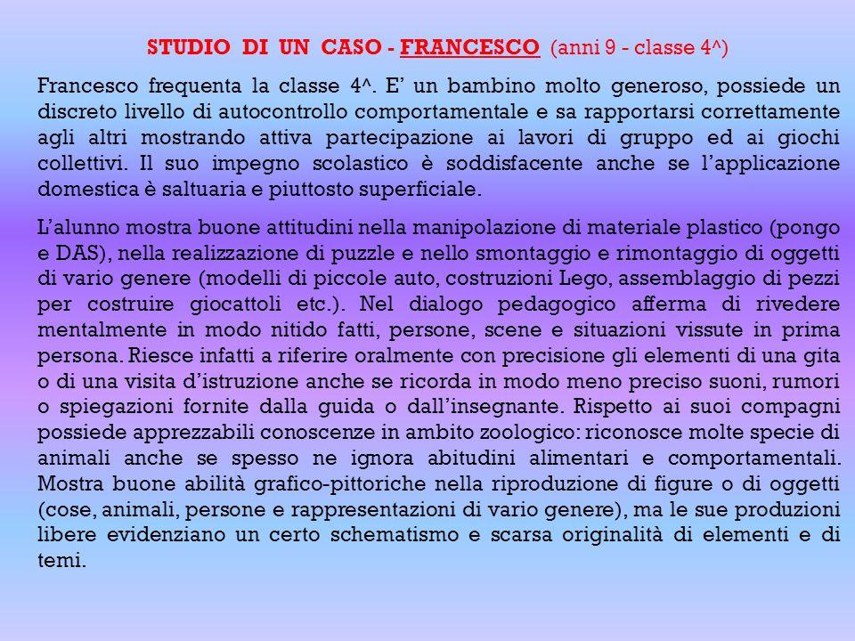 STUDIO DI UN CASO - FRANCESCO (anni 9 - classe 4^)