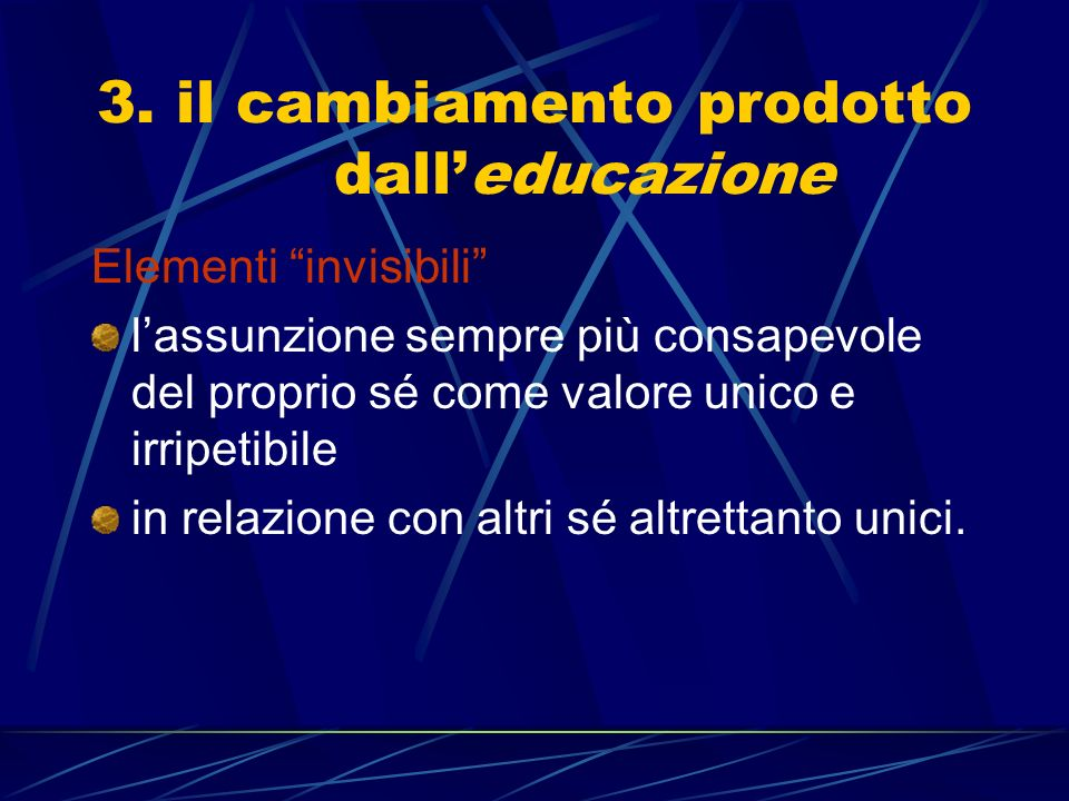 3. il cambiamento prodotto dall'educazione