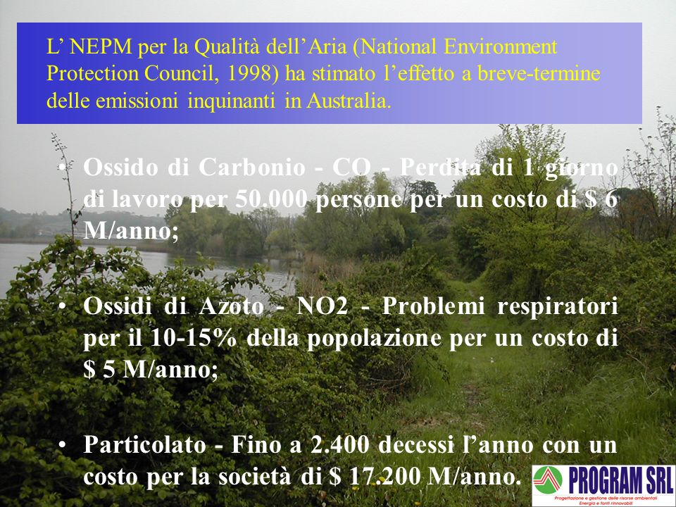 L' NEPM per la Qualità dell'Aria (National Environment Protection Council, 1998) ha stimato l'effetto a breve-termine delle emissioni inquinanti in Australia.