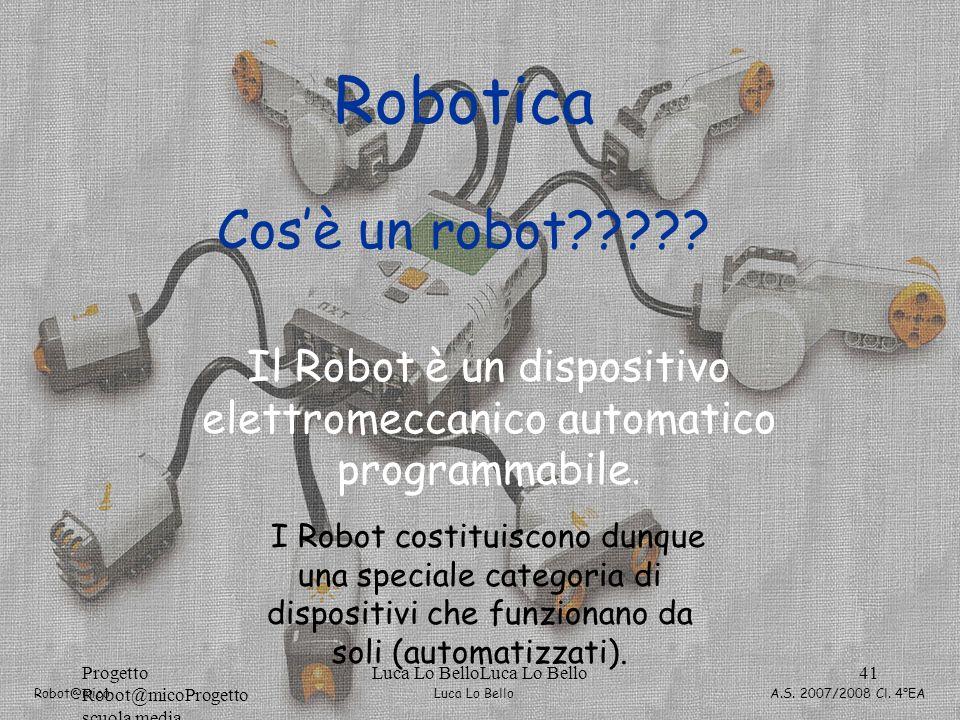Robotica Cos'è un robot