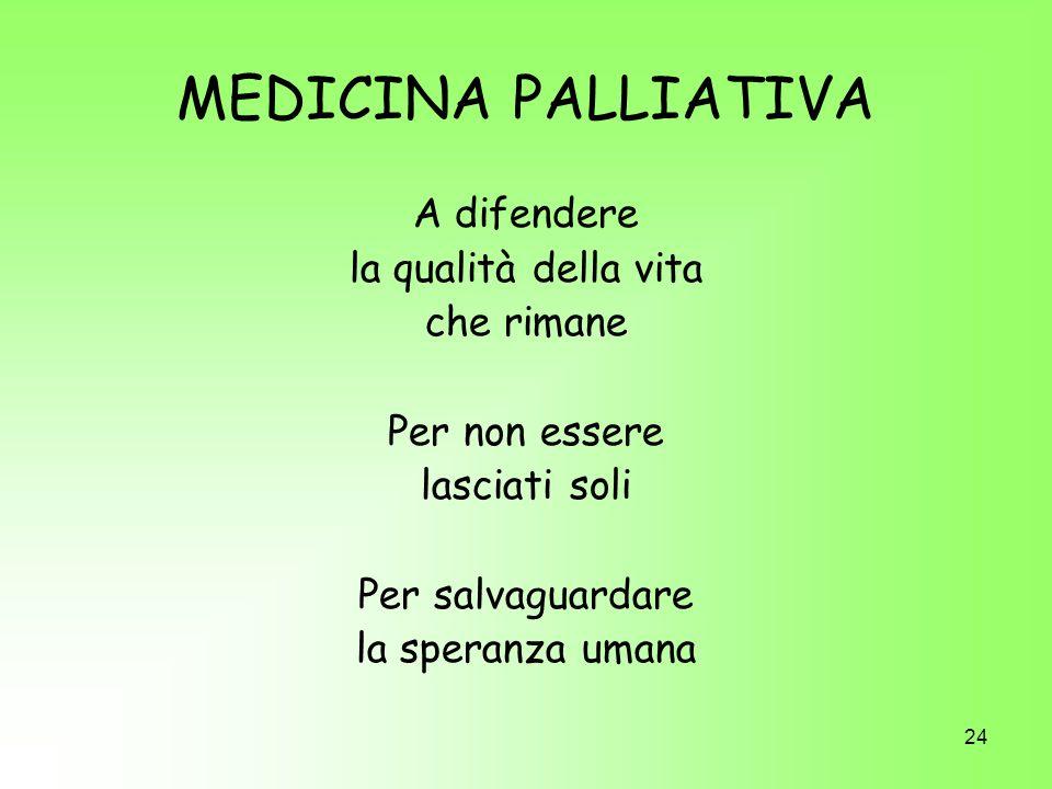 MEDICINA PALLIATIVA A difendere la qualità della vita che rimane