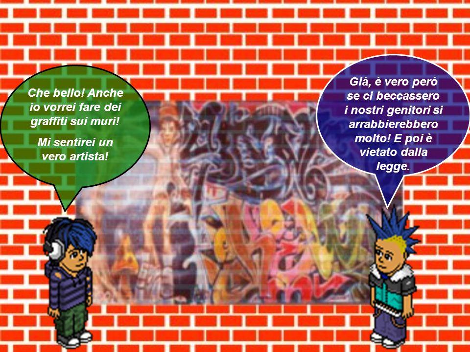 Che bello! Anche io vorrei fare dei graffiti sui muri!