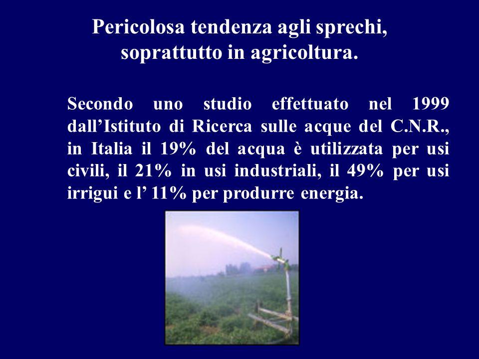 Pericolosa tendenza agli sprechi, soprattutto in agricoltura.