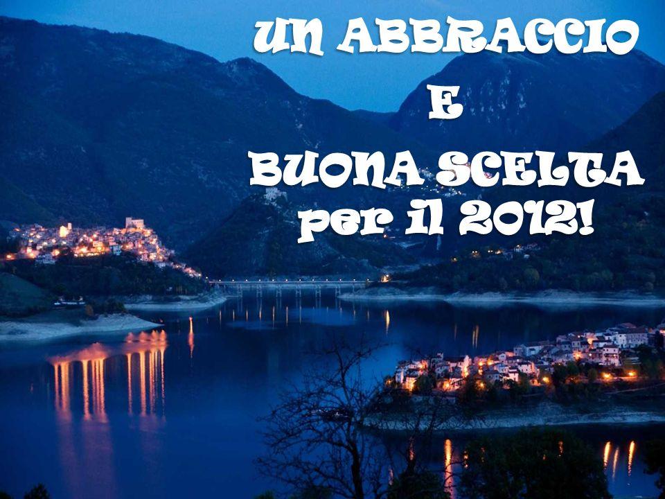 UN ABBRACCIO E BUONA SCELTA per il 2012!