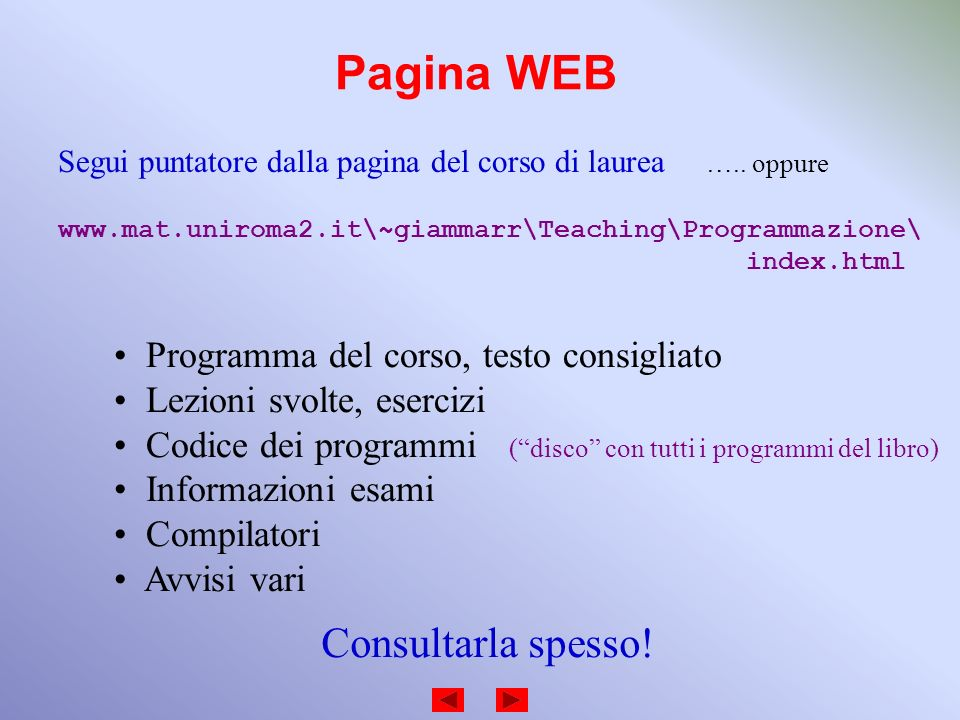 Pagina WEB Consultarla spesso! Programma del corso, testo consigliato