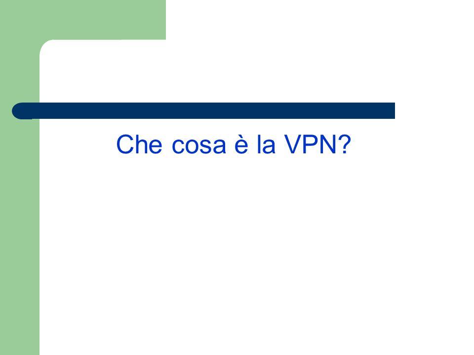 Che cosa è la VPN