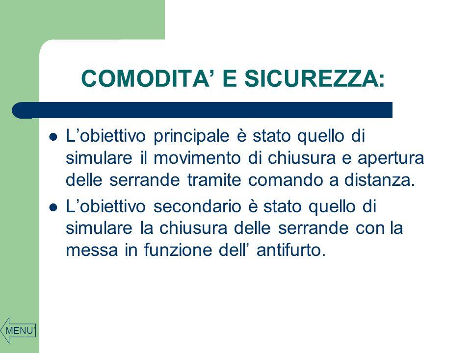 COMODITA' E SICUREZZA: