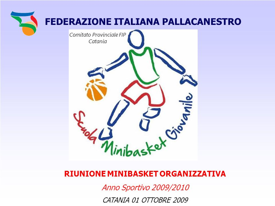 FEDERAZIONE ITALIANA PALLACANESTRO RIUNIONE MINIBASKET ORGANIZZATIVA