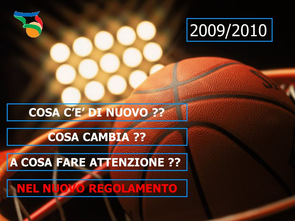 2009/2010 COSA C'E' DI NUOVO COSA CAMBIA