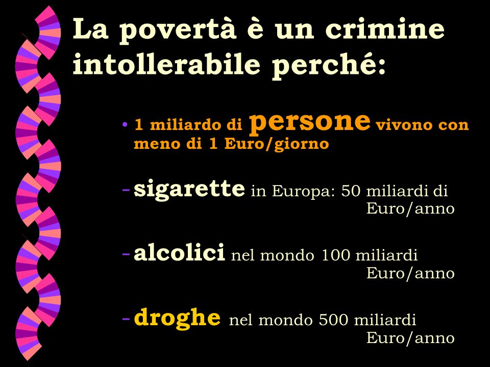La povertà è un crimine intollerabile perché: