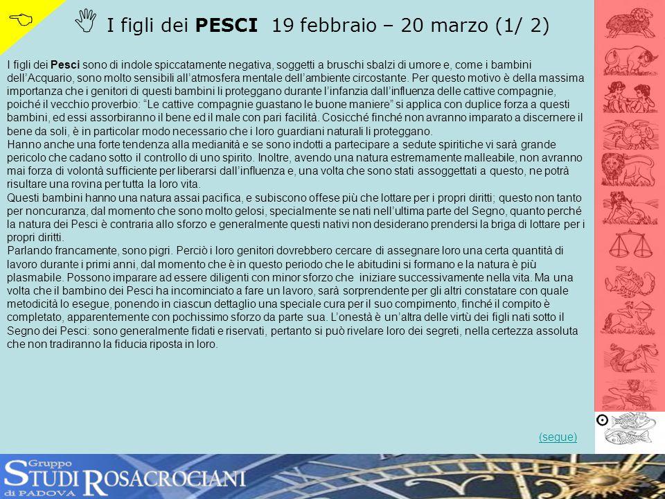 S R   I figli dei PESCI 19 febbraio – 20 marzo (1/ 2)