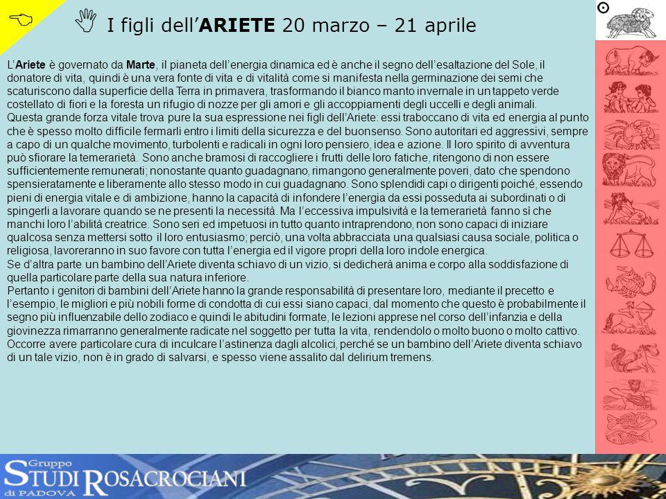S R   I figli dell'ARIETE 20 marzo – 21 aprile TUDI OSACROCIANI