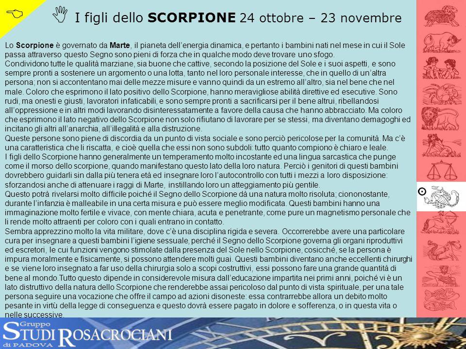 S R   I figli dello SCORPIONE 24 ottobre – 23 novembre