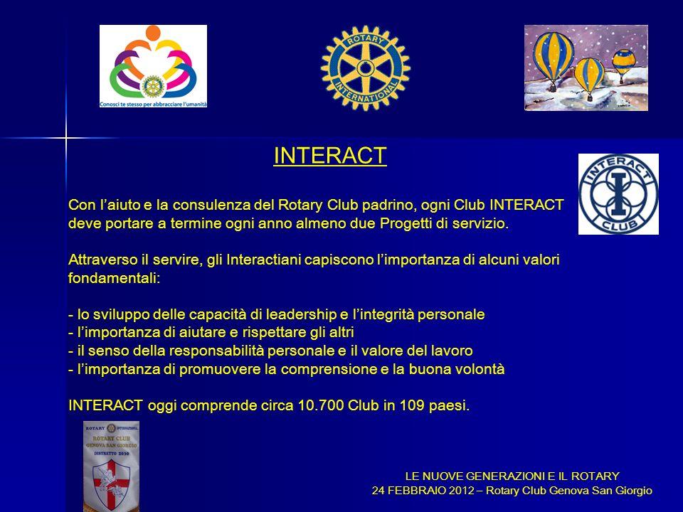 INTERACT Con l'aiuto e la consulenza del Rotary Club padrino, ogni Club INTERACT. deve portare a termine ogni anno almeno due Progetti di servizio.