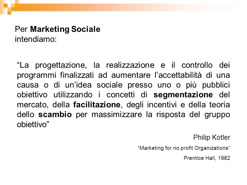 Per Marketing Sociale intendiamo: