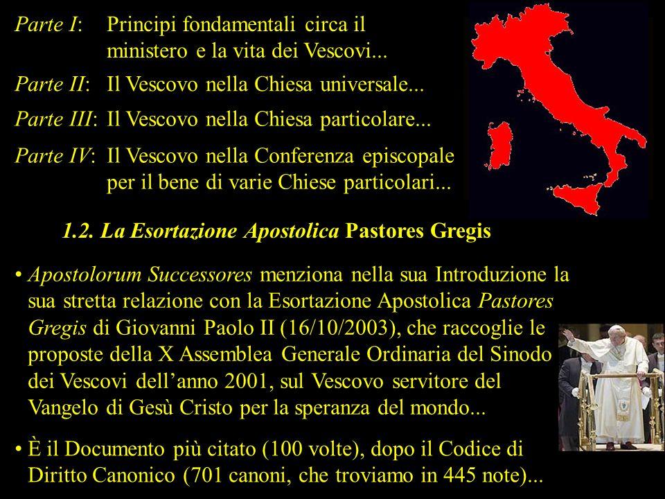 Parte I: Principi fondamentali circa il ministero e la vita dei Vescovi...