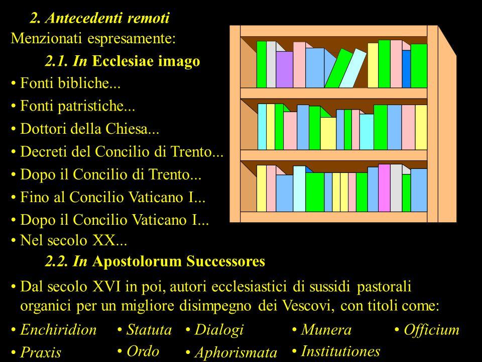 2. Antecedenti remoti Menzionati espresamente: 2.1. In Ecclesiae imago. Fonti bibliche... Fonti patristiche...