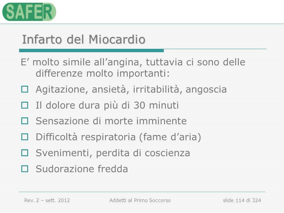 Infarto del Miocardio E' molto simile all'angina, tuttavia ci sono delle differenze molto importanti: