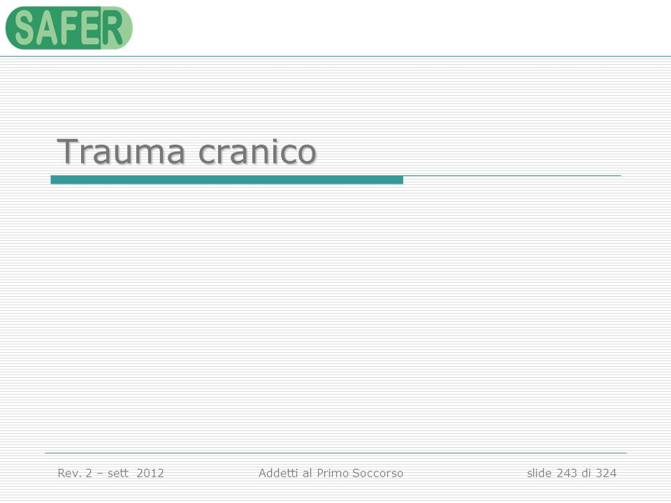 Trauma cranico Trauma cranico
