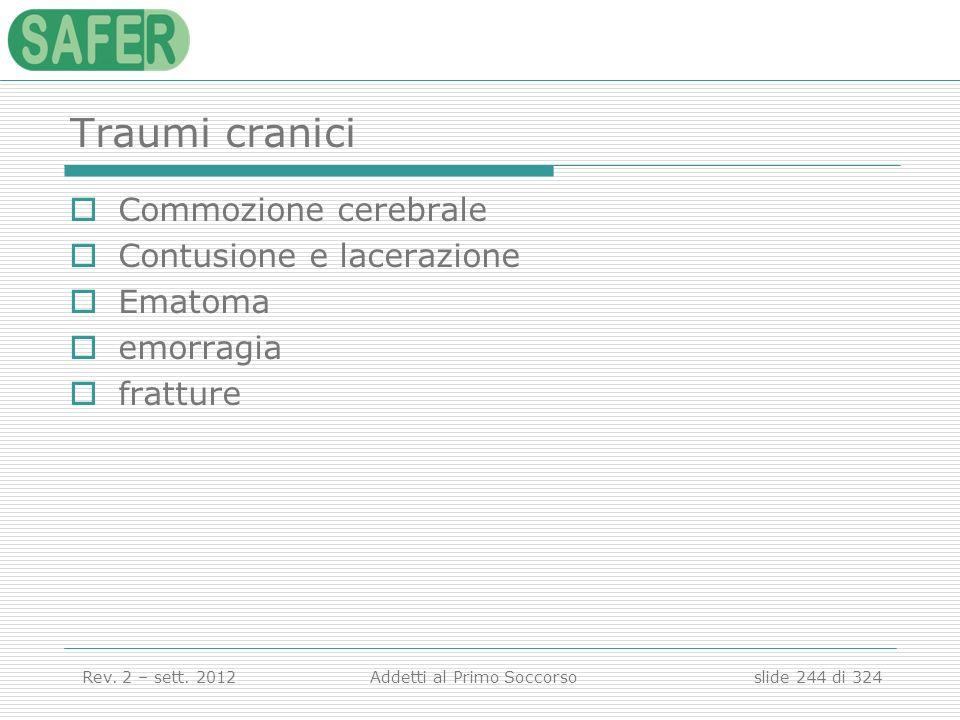 Traumi cranici Commozione cerebrale Contusione e lacerazione Ematoma
