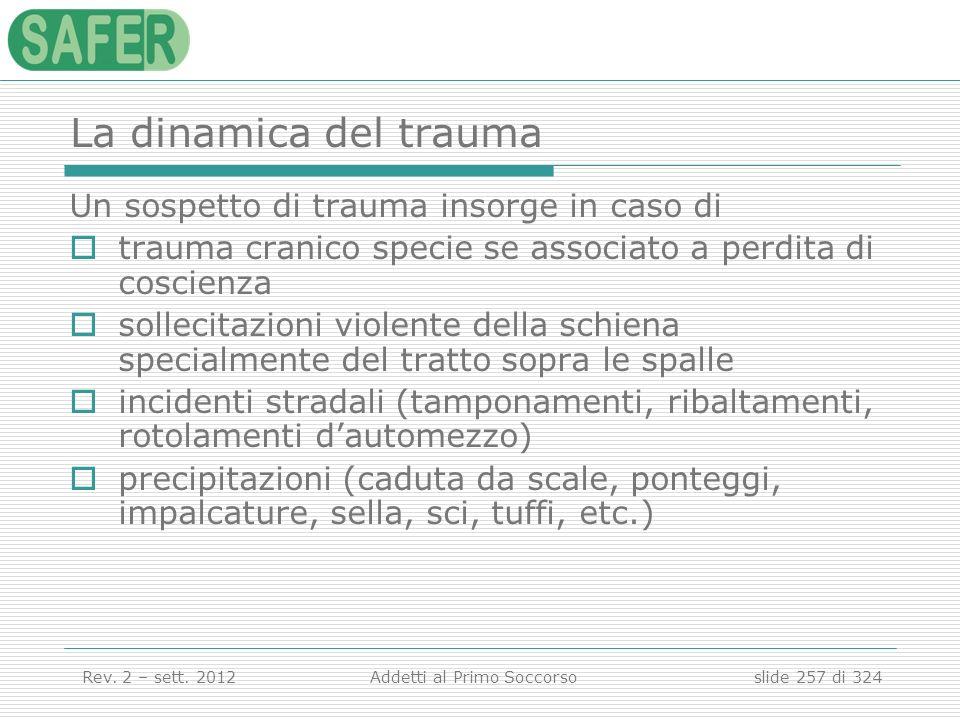 La dinamica del trauma Un sospetto di trauma insorge in caso di