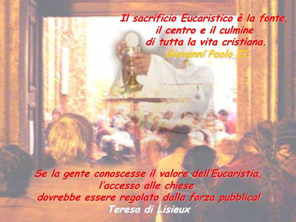 Il sacrificio Eucaristico è la fonte, il centro e il culmine