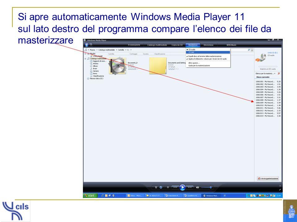 Si apre automaticamente Windows Media Player 11 sul lato destro del programma compare l'elenco dei file da masterizzare