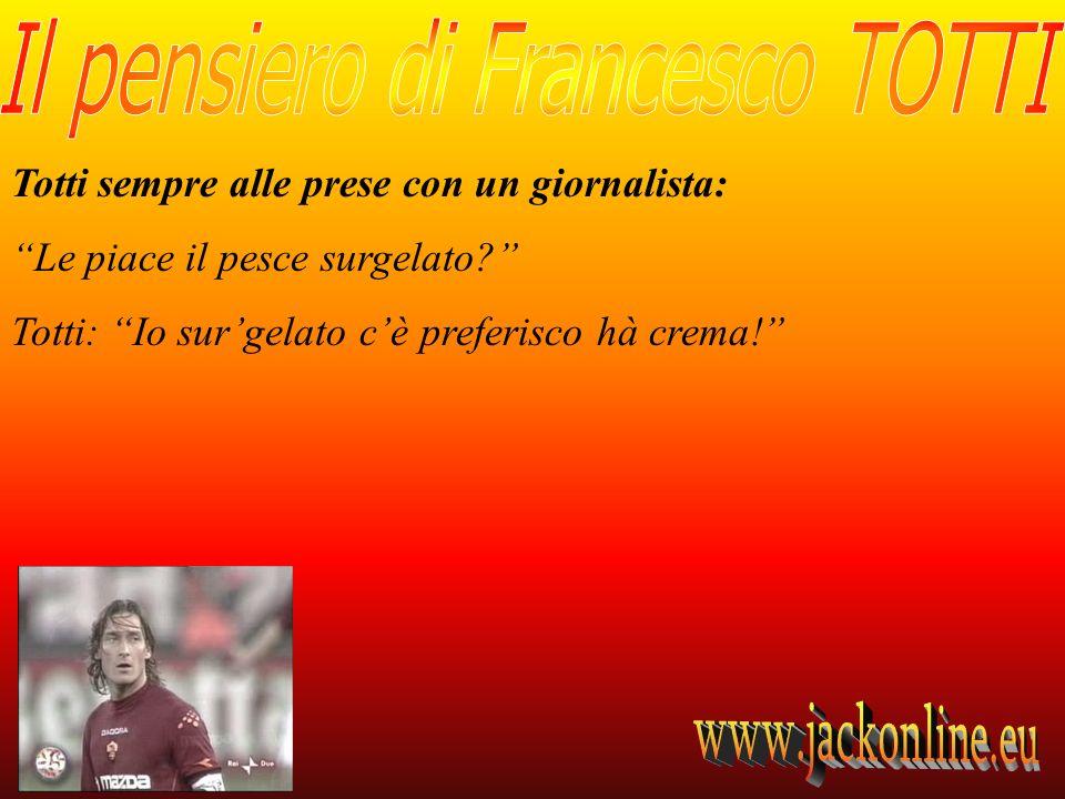Totti sempre alle prese con un giornalista: