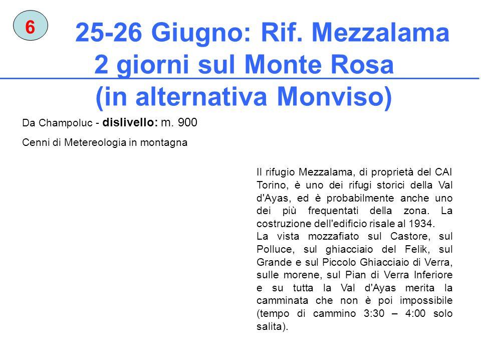 6 25-26 Giugno: Rif. Mezzalama 2 giorni sul Monte Rosa (in alternativa Monviso) Da Champoluc - dislivello: m. 900.