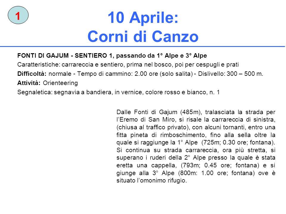 1 10 Aprile: Corni di Canzo. FONTI DI GAJUM - SENTIERO 1, passando da 1° Alpe e 3° Alpe.