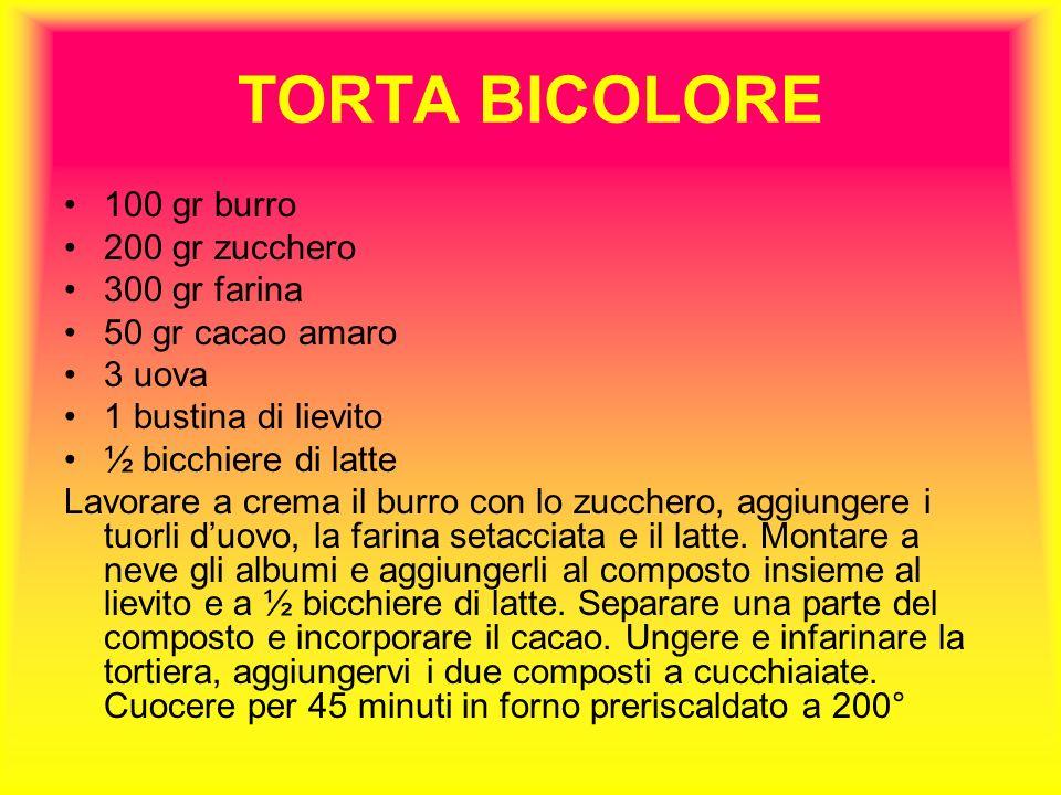 TORTA BICOLORE 100 gr burro 200 gr zucchero 300 gr farina