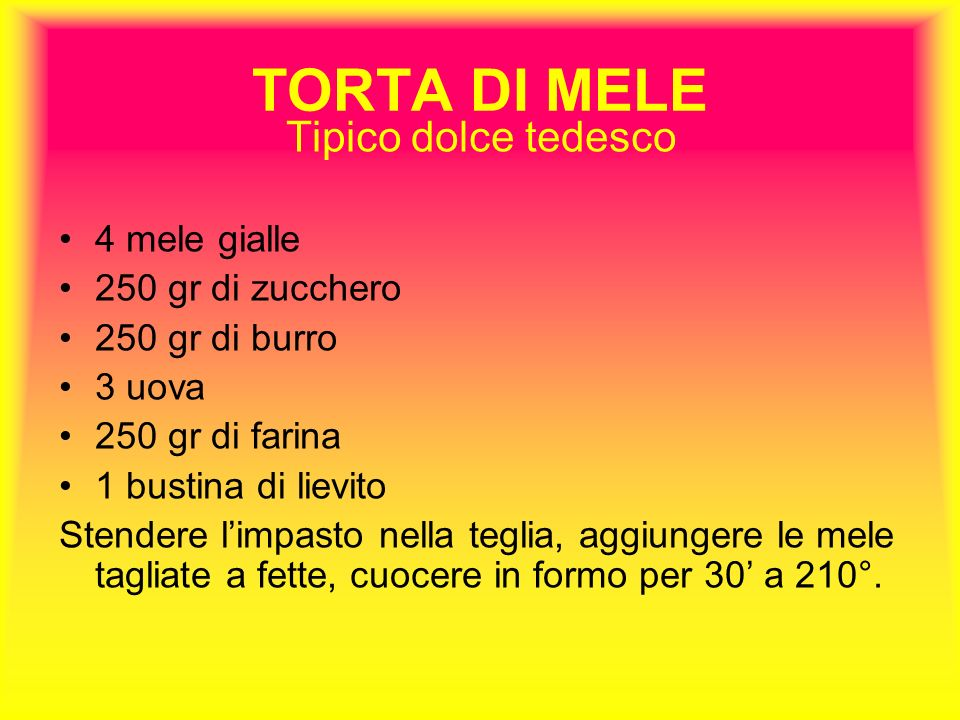 TORTA DI MELE Tipico dolce tedesco 4 mele gialle 250 gr di zucchero