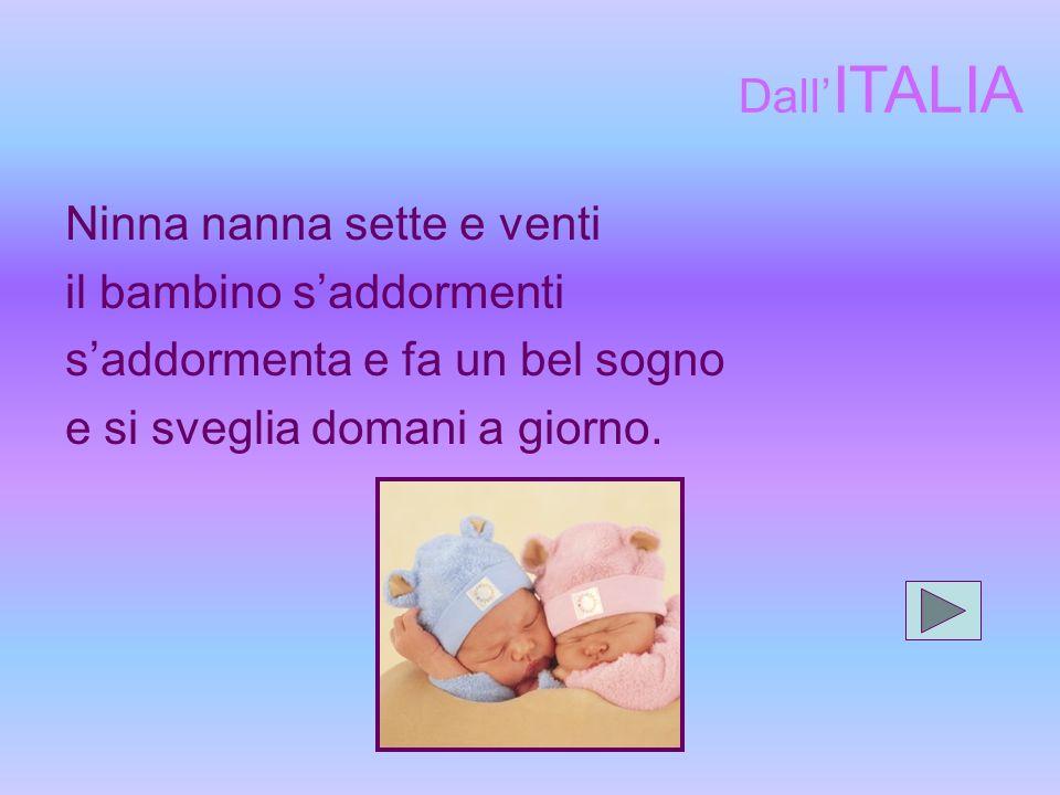 Dall'ITALIA Ninna nanna sette e venti. il bambino s'addormenti.