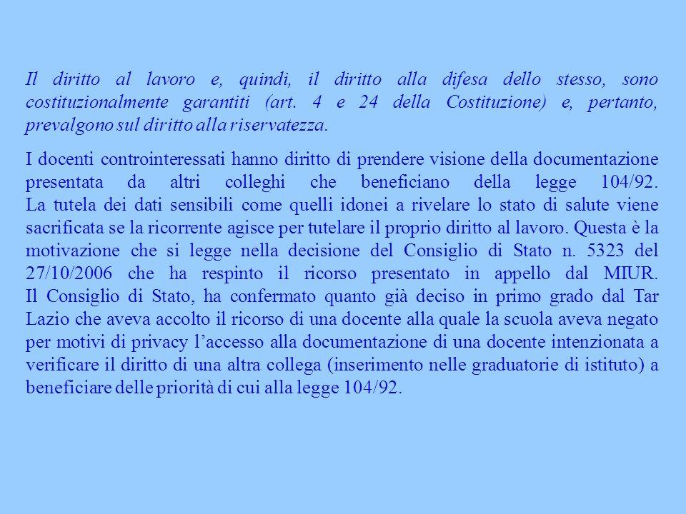 Il diritto al lavoro e, quindi, il diritto alla difesa dello stesso, sono costituzionalmente garantiti (art. 4 e 24 della Costituzione) e, pertanto, prevalgono sul diritto alla riservatezza.