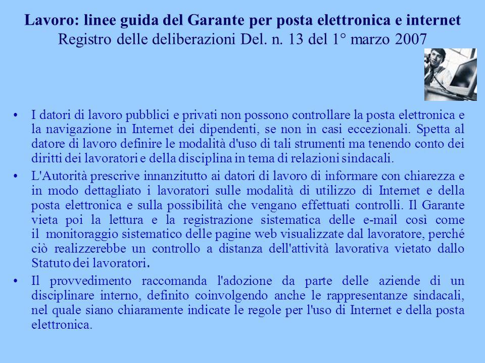 Lavoro: linee guida del Garante per posta elettronica e internet Registro delle deliberazioni Del. n. 13 del 1° marzo 2007