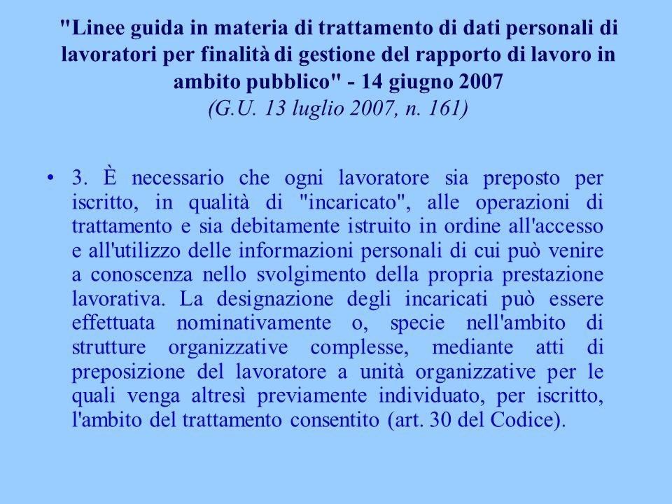 Linee guida in materia di trattamento di dati personali di lavoratori per finalità di gestione del rapporto di lavoro in ambito pubblico - 14 giugno 2007 (G.U. 13 luglio 2007, n. 161)