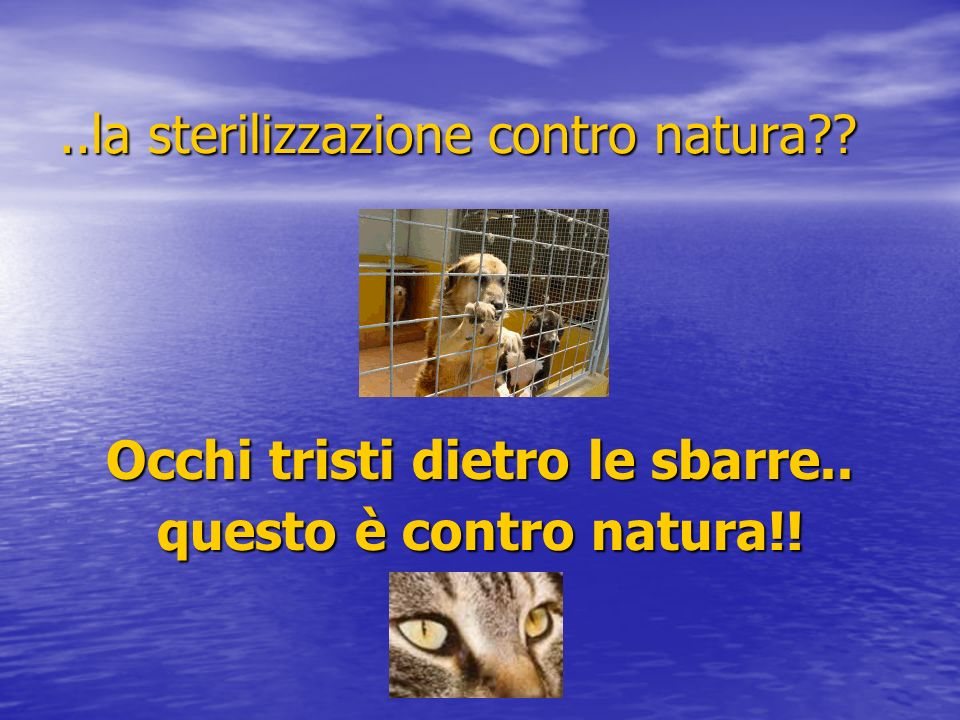 ..la sterilizzazione contro natura